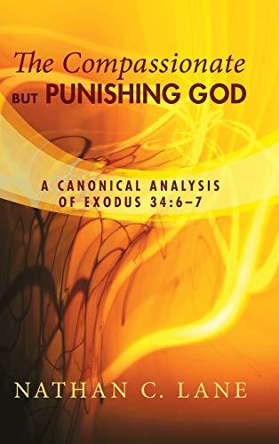 9781498254038: The Compassionate, but Punishing God