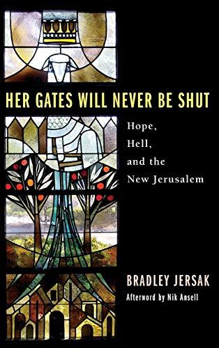 9781498254281: Her Gates Will Never Be Shut