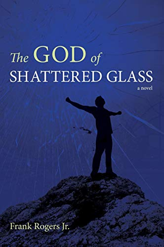 9781498255639: The God of Shattered Glass