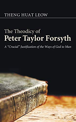 9781498256186: The Theodicy of Peter Taylor Forsyth