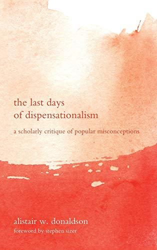 9781498256551: The Last Days of Dispensationalism