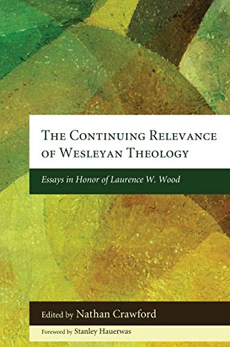 9781498256681: The Continuing Relevance of Wesleyan Theology