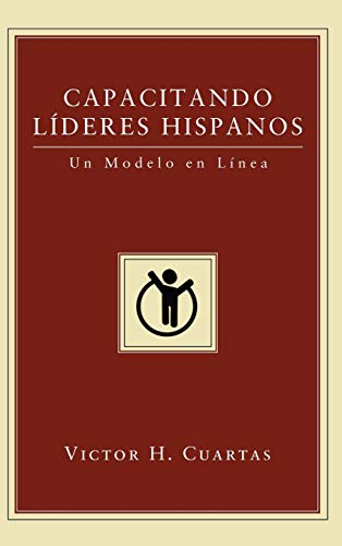 9781498257183: Capacitando Líderes Hispanos (Spanish Edition)