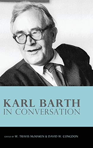9781498257299: Karl Barth in Conversation