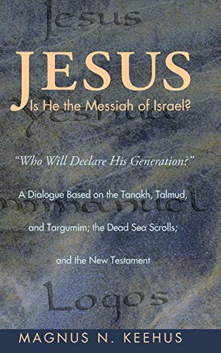9781498257923: Jesus: Is He the Messiah of Israel?