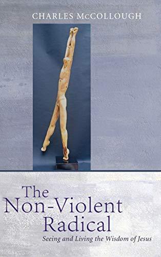 9781498258579: The Non-Violent Radical