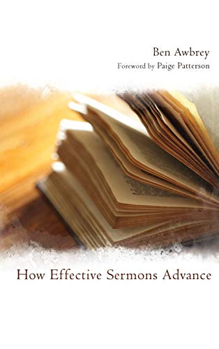 9781498258609: How Effective Sermons Advance