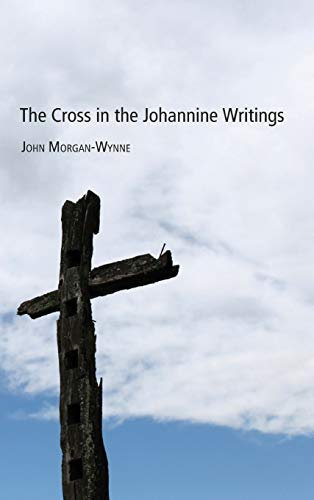9781498259767: The Cross in the Johannine Writings