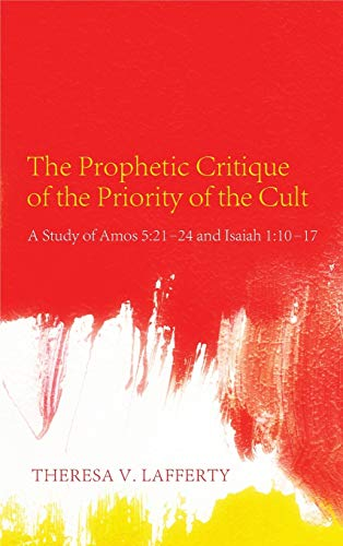 9781498260923: The Prophetic Critique of the Priority of the Cult
