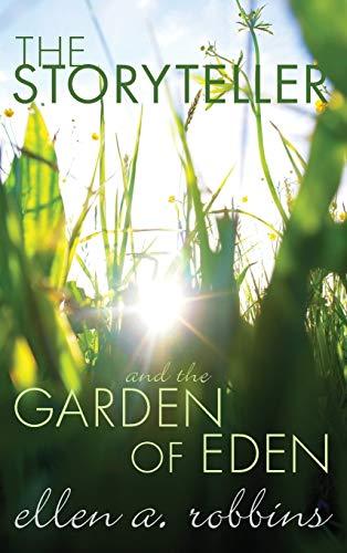 9781498261142: The Storyteller and the Garden of Eden