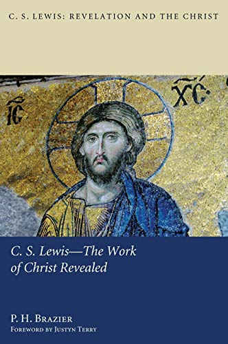 9781498261821: C.S. Lewis-The Work of Christ Revealed