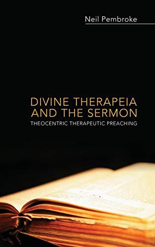 9781498264709: Divine Therapeia and the Sermon