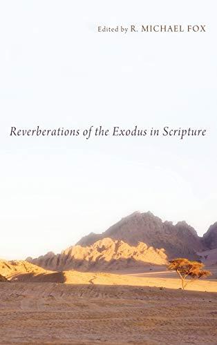 9781498265416: Reverberations of the Exodus in Scripture