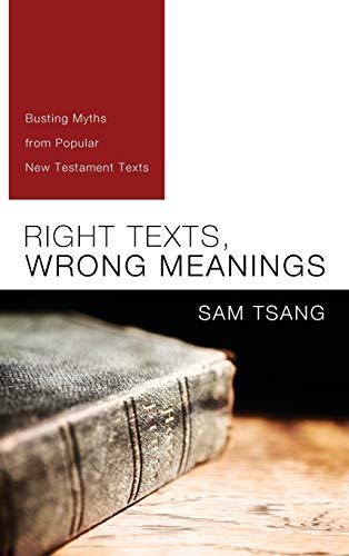 9781498265881: Right Texts, Wrong Meanings