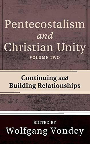 9781498265942: Pentecostalism and Christian Unity, Volume 2