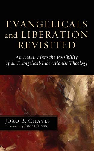 9781498266321: Evangelicals and Liberation Revisited