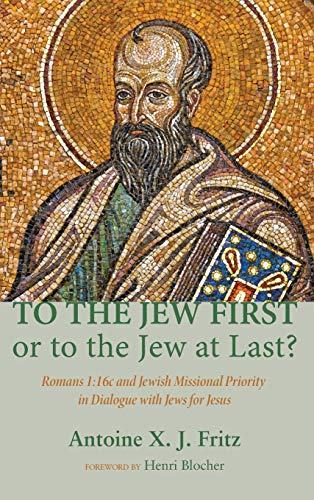 9781498266390: To the Jew First or to the Jew at Last?