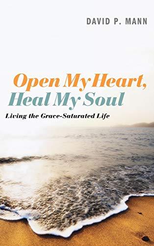 9781498266420: Open My Heart, Heal My Soul