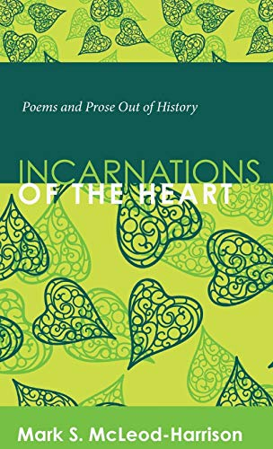9781498268004: Incarnations of the Heart