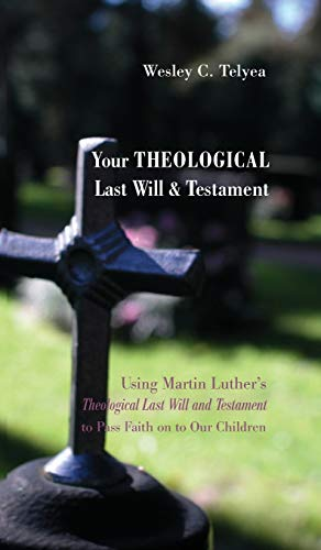 9781498269322: Your Theological Last Will and Testament