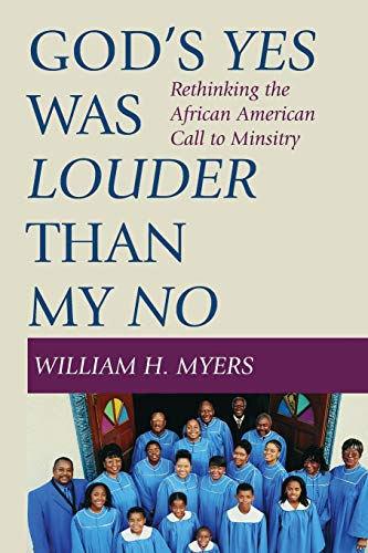 9781498278362: God's Yes Was Louder than My No: Rethinking the African American Call to Minsitry