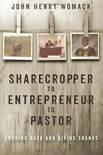9781498279154: Sharecropper to Entrepreneur to Pastor: Looking Back and Giving Thanks