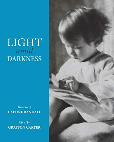 9781498280594: Light amid Darkness: Memoirs of Daphne Randall