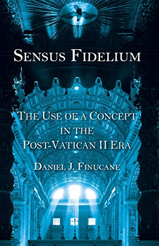 9781498284004: Sensus Fidelium: The Use of a Concept in the Post-Vatican II Era
