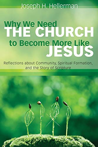 Why We Need the Church to Become: Joseph H Hellerman
