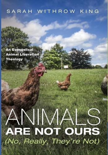 9781498286831: Animals Are Not Ours (No, Really, They're Not)