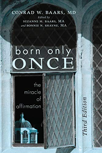 9781498288156: Born Only Once, Third Edition: The Miracle of Affirmation
