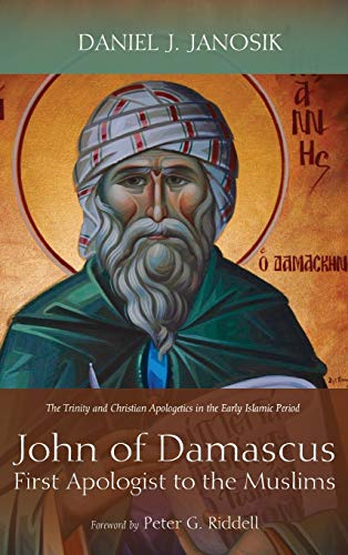 9781498289849: John of Damascus, First Apologist to the Muslims