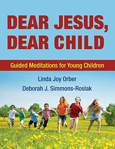 9781498291729: Dear Jesus, Dear Child: Guided Meditations for Young Children