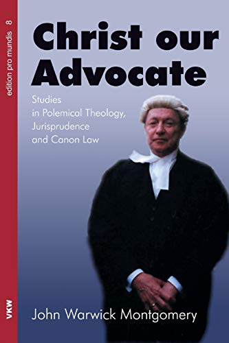 9781498291965: Christ Our Advocate: Studies in Polemical Theology, Jurisprudence, and Canon Law (Edition Pro Mundis)