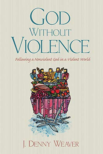 9781498294126: God Without Violence: Following a Nonviolent God in a Violent World