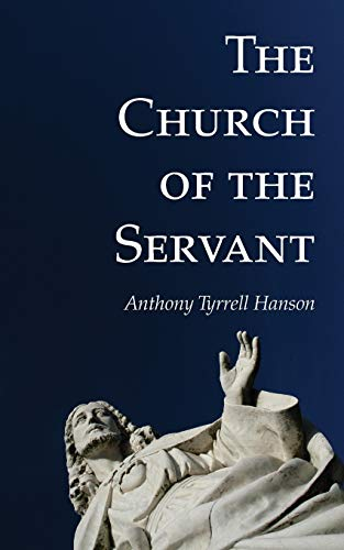 The Church of the Servant: Anthony Tyrrell Hanson