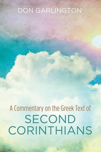 9781498297622: A Commentary on the Greek Text of Second Corinthians