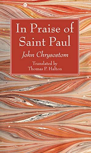 In Praise of Saint Paul: Chrysostom, John