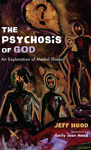 9781498299008: The Psychosis of God