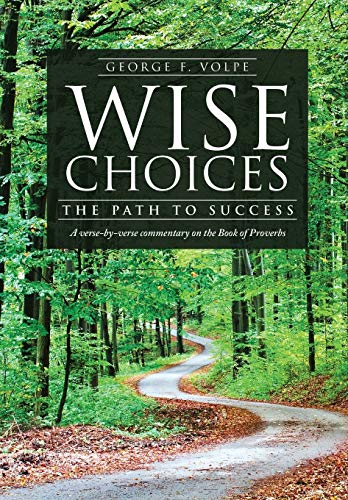 9781498400893: Wise Choices: The Path to Success
