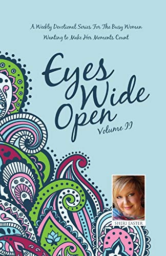 9781498404822: Eyes Wide Open: A Weekly Devotional Series for the Busy Woman Wanting to Make Her Moments Count Volume II