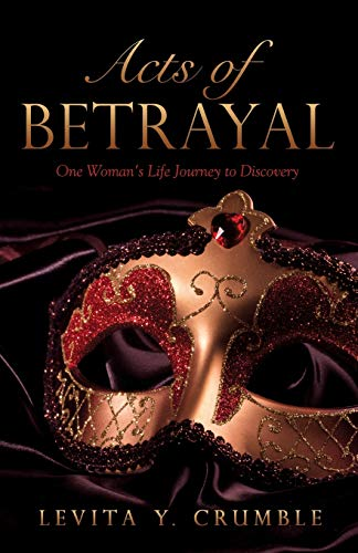 Acts of Betrayal: Crumble, Levita y.