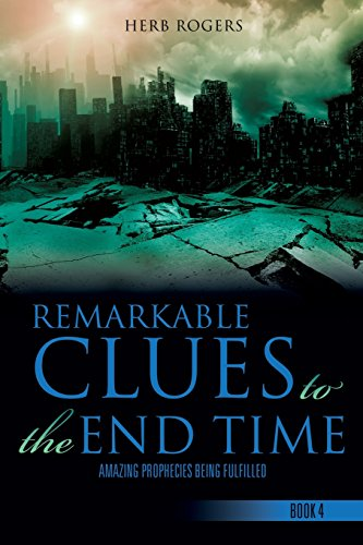 9781498407625: Remarkable Clues to the End Time