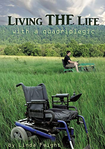 Living the Life with a Quadriplegic: Feight, Linda