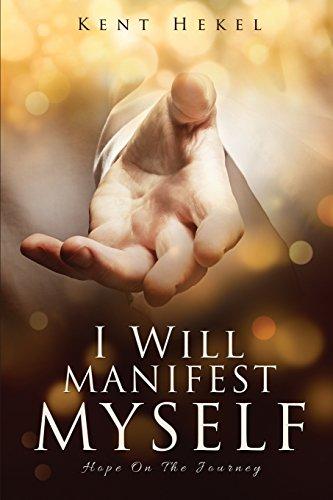 I Will Manifest Myself: Hekel, Kent