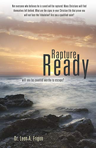 Rapture Ready: Leon a. Frigon