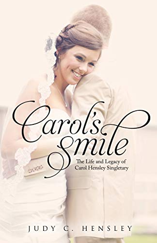 Carol's Smile: Hensley, Judy C.