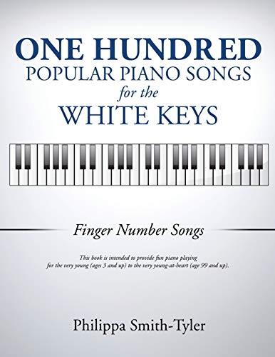 9781498421508: ONE HUNDRED POPULAR PIANO SONGS FOR THE WHITE KEYS