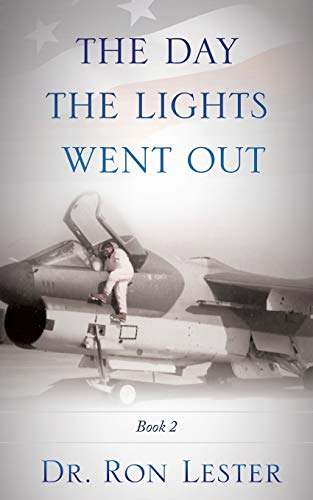 The Day the Lights Went Out (Paperback): Dr Ron Lester