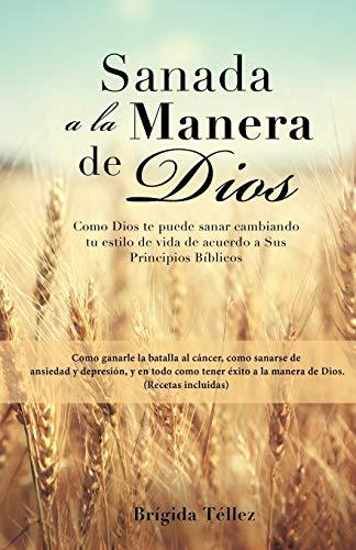 Sanada a la Manera de Dios (Spanish Edition): Tellez, Brigida